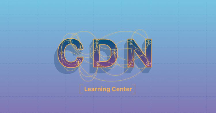 CDN là gì? Vai trò và lợi ích của công nghệ CDN 1
