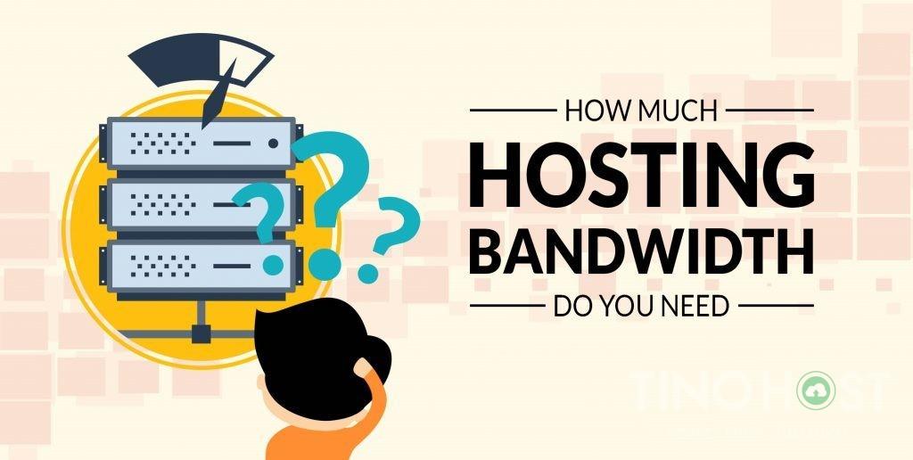 Làm thế nào để chọn lượng bandwidth hosting phù hợp?