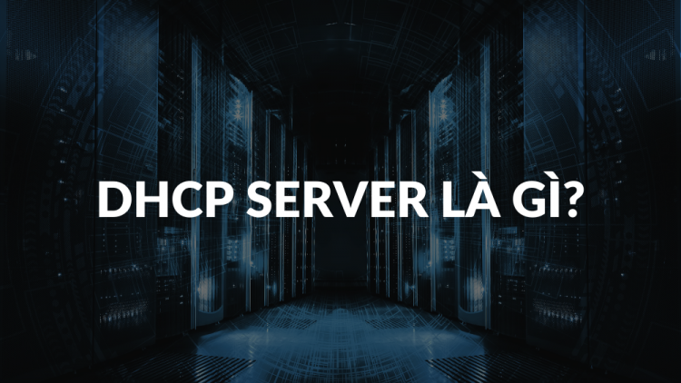 DHCP Server là gì? Cấu hình DHCP Server trên Windows Server 2016 1