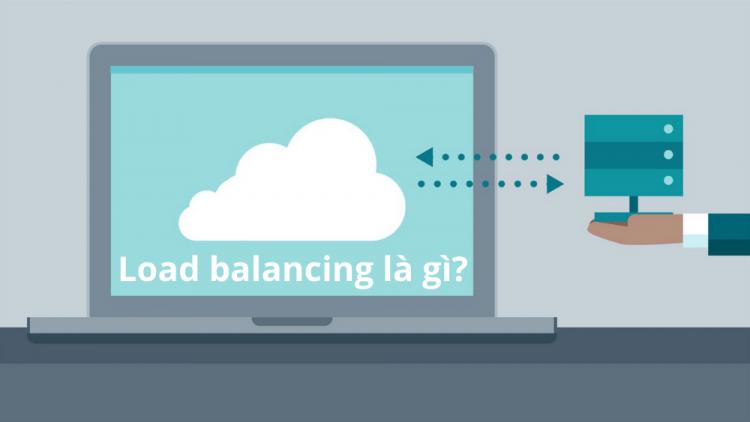Load balancing là gì? Giới thiệu các thuật toán Load balancing 1