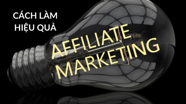 Bật mí cách làm Affiliate Marketing hiệu quả 2021 1