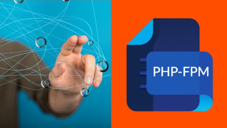 PHP-FPM là gì? Sự kết hợp với Top 3 web CMS hiện nay 1