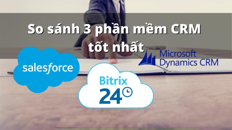 So sánh các phần mềm CRM tốt nhất cho doanh nghiệp 2021 1