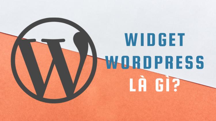 Widget WordPress là gì? Hướng dẫn toàn tập về Widget 2021 1