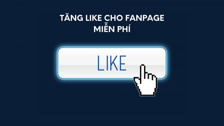 Những thủ thuật tăng like cho Fanpage miễn phí mà hiệu quả 1
