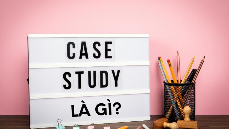 Case Study là gì? 4 bước để trình bày một Case Study 1