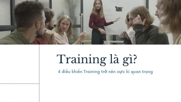 Training là gì? 4 điều khiến Training trở nên cực kì quan trọng 2