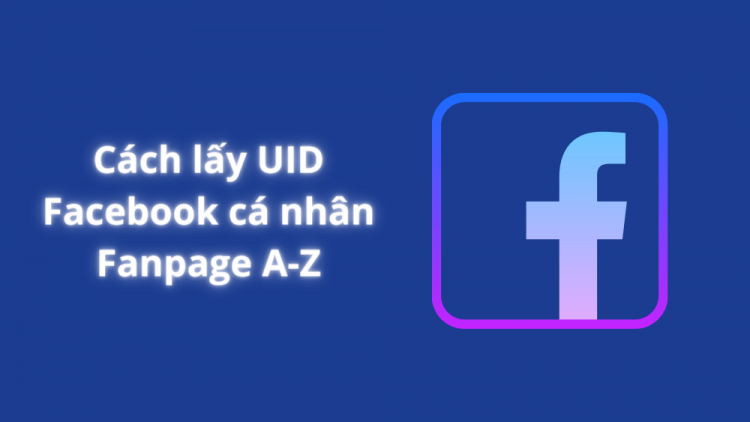 Cách lấy UID Facebook cá nhân và Fanpage A-Z mới nhất 2021 1