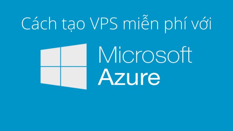 Cách tạo Microsoft Azure tặng 1 năm VPS miễn phí 2021 1