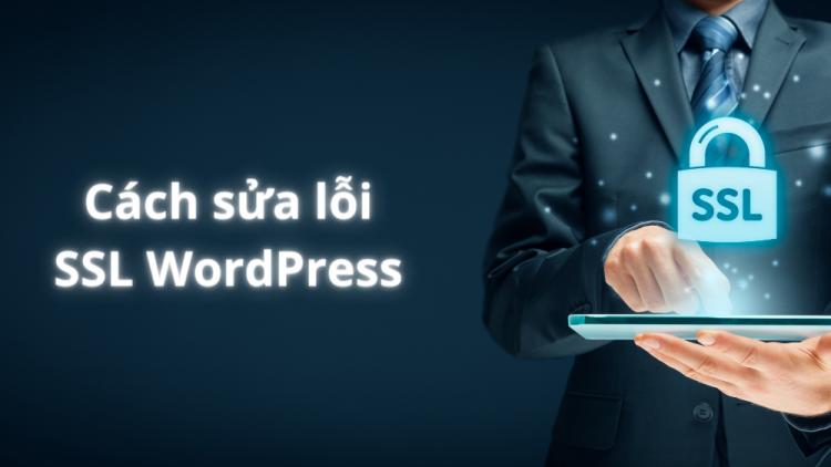 5 Cách sửa lỗi SSL WordPress hiệu quả 100% 1