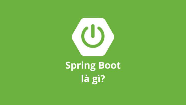 Spring Boot là gì? 5 lý do khiến bạn nên học Spring Boot 1