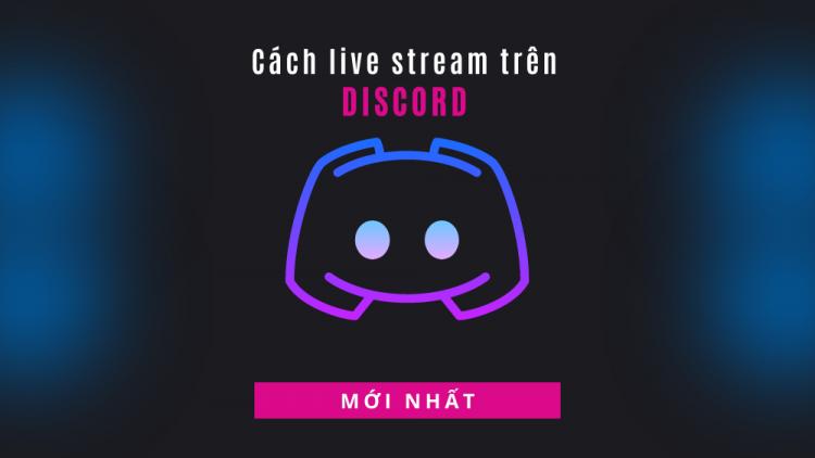 Cách livestream trên Discord mới nhất 2021 1