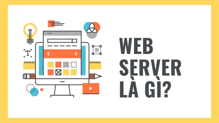 Web Server là gì? Hướng dẫn sử dụng Web Server 2021 1