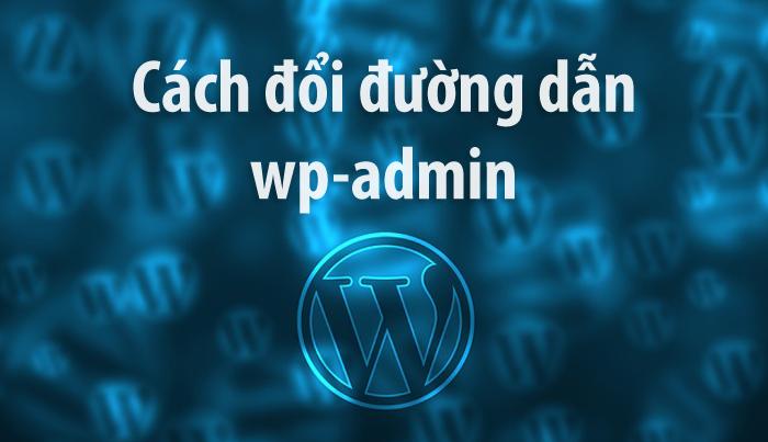huong-dan-cach-thay-doi-duong-dan-wp-admin