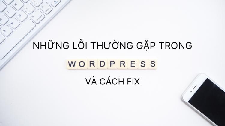 10 lỗi thường gặp nhất trong WordPress và cách fix 1