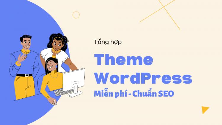 Tổng hợp Theme cho WordPress đẹp miễn phí chuẩn SEO 1