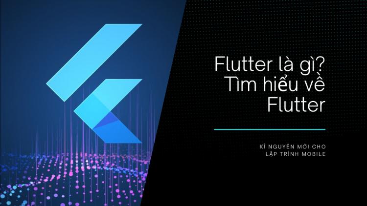 Flutter là gì? Tìm hiểu về Flutter 1