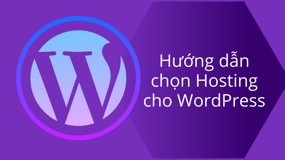 Hướng dẫn cách chọn Hosting cho WordPress 2021 1