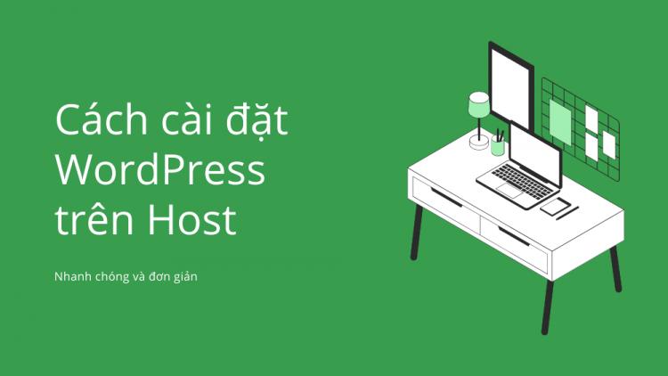 Bật mí 3 cách cài đặt WordPress trên host an toàn và đơn giản 1
