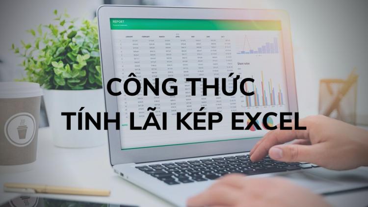 cong-thuc-tinh-lai-kep-excel