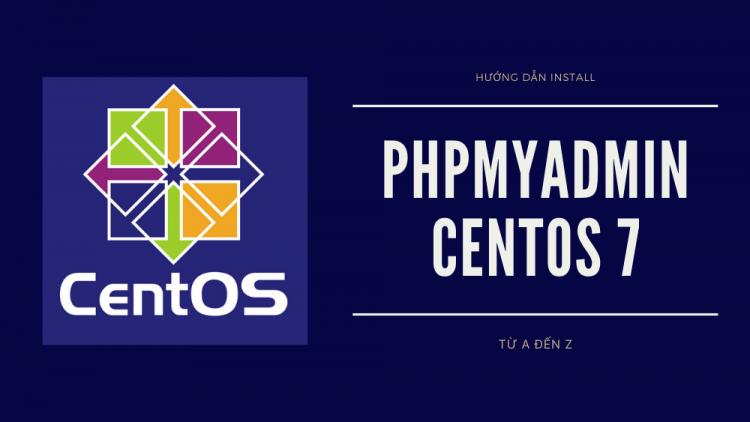 Hướng dẫn install PhpMyAdmin CentOS 7 A-Z 1