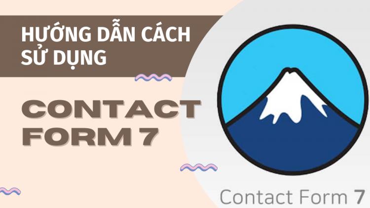 Cách sử dụng Contact Form 7 từ A đến Z 1