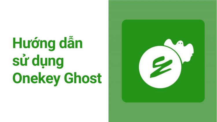 Hướng dẫn sử dụng Onekey Ghost Win 7/8/10 1