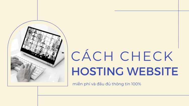 Bật mí 2 cách check hosting website miễn phí 100% 1