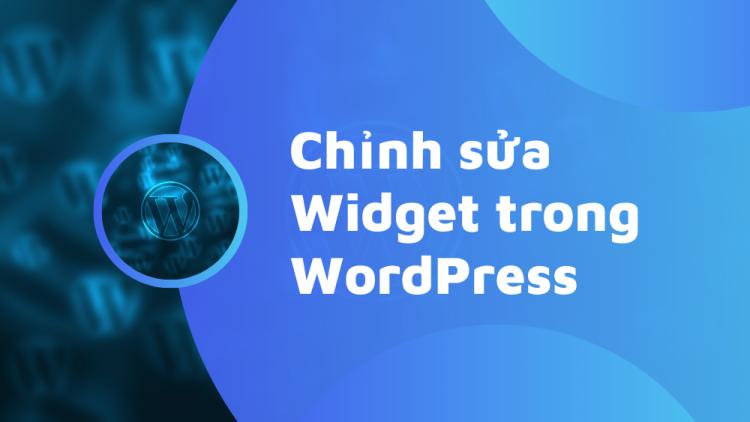 Bật mí 2 cách chỉnh sửa Widget trong WordPress 1