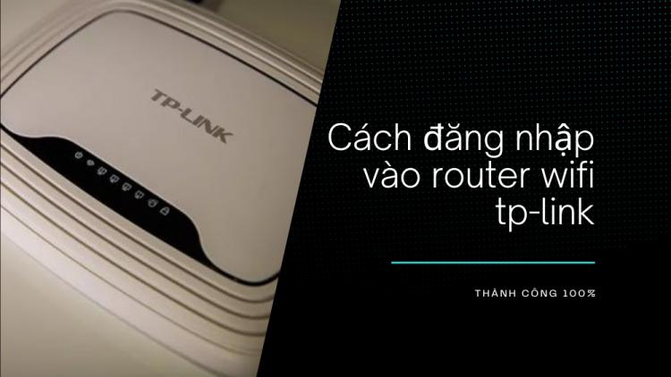2 cách đăng nhập vào router wifi TP-Link 1