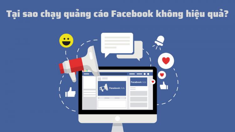 tai-sao-chay-quang-cao-facebook-khong-hieu-qua
