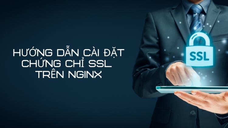 Hướng dẫn cài đặt chứng chỉ SSL trên NGINX mới nhất 2021 1