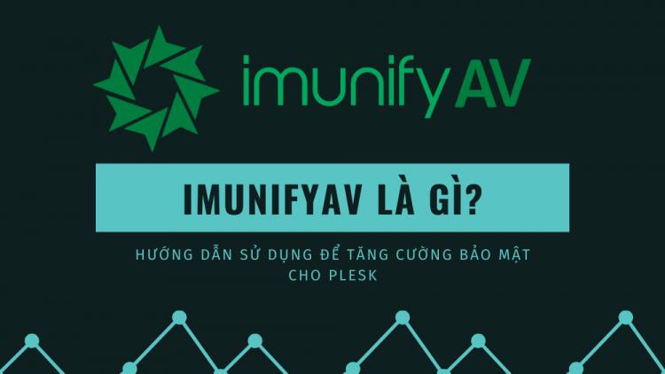 ImunifyAV là gì? Hướng dẫn sử dụng để tăng cường bảo mật cho Plesk 1