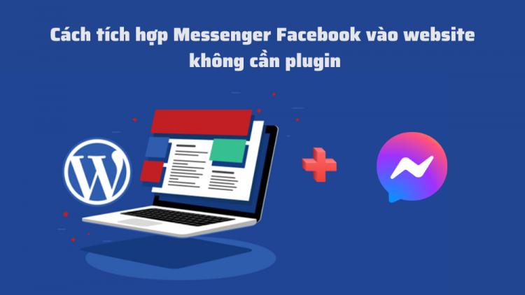 cach-tich-hop-messenger-facebook-vao-wordpress