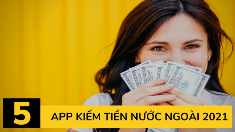 app-kiem-tien-nuoc-ngoai-uy-tin
