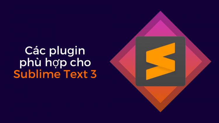 Tổng hợp các plugin cần thiết cho Sublime Text 3 1