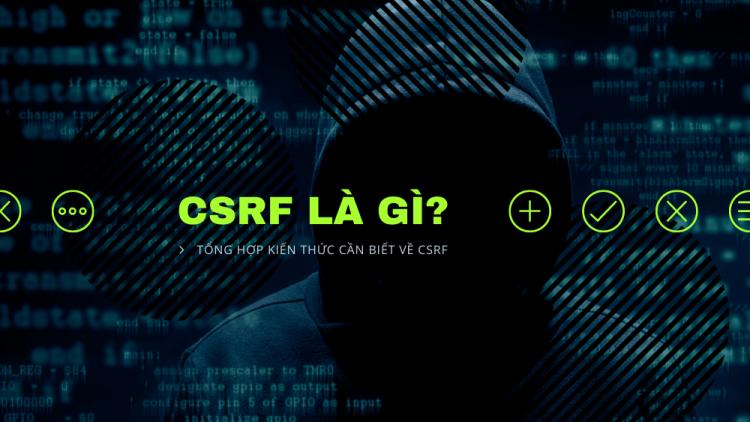 CSRF là gì? Tổng hợp kiến thức cần biết về CSRF 1