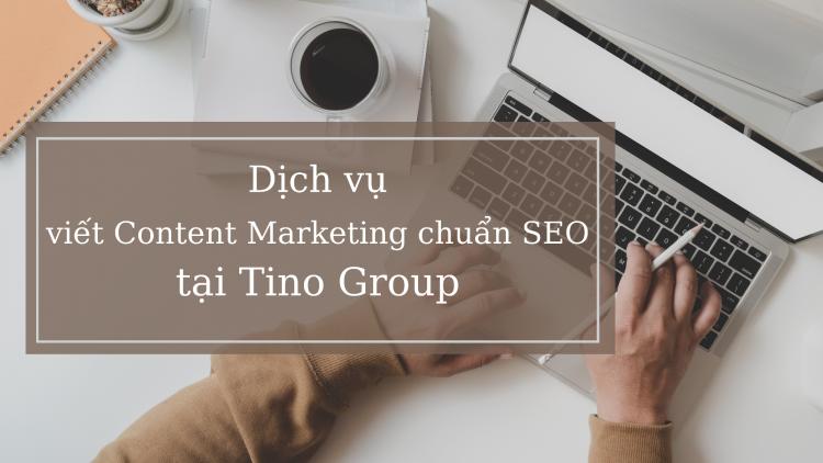 dich-vu-viet-content-marketing-chuan-seo-tai-tino-group